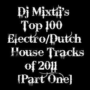 Dj Mixtli's Top 100 Electro/Dutch House Tracks of 2011 [Part 1]