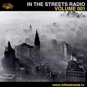 In The Streets | Radio | Volume 001