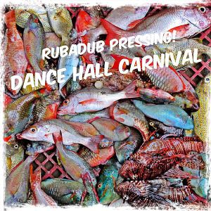 Dance hall carnival - rubadub