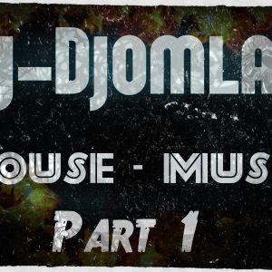 Dj-Djomlaa - House & Music & Part .1. 2012