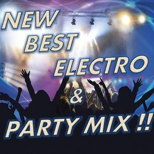 New Best Electro & Party Mix!!