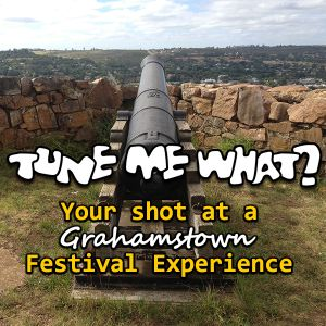 S3E16 - Your Shot at the Grahamstown Festival Experience