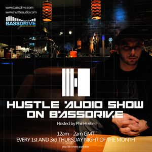 Hustle Audio Show with Phil Hustle on Bassdrive.com 12/07/2012