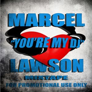 You're My DJ - House Mix 2012 (Mixed By Marcel Lawson)