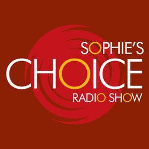 Sophie's Choice Radio Show - 25th August 2013