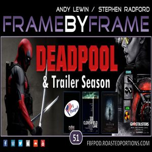 S01E51 Deadpool & trailers for Ghostbusters, 10 Cloverfield Lane and more