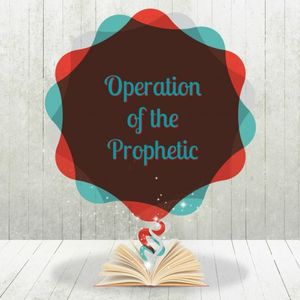 Operation of the Prophetic - Audio