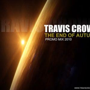 TRAVIS CROWL - THE END OF AUTUMN (Promo mix 2010)
