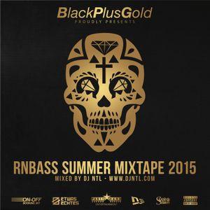 DJ NTL - RnBass Summer Mixtape 2015 (Presented by Blackplusgold)
