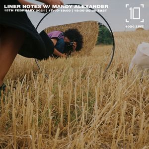 Liner Notes w/ Mandy Alexander - 15th February 2021