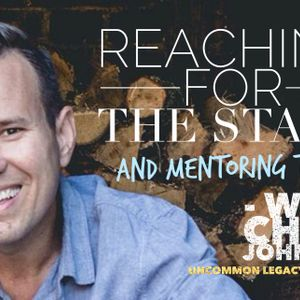 Reaching the Stars…and Mentoring Them – with Chad Johnson