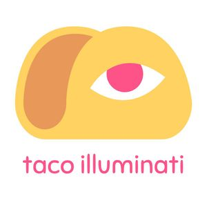 Taco Illuminati Podcast - Ep 11 - The Secret Pages
