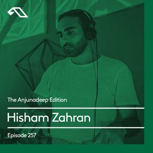Hisham Zahran - The Anjunadeep Edition 257