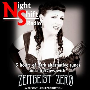 Night Shift Radio Episode 1 - Zeitgeist Zero interview + more