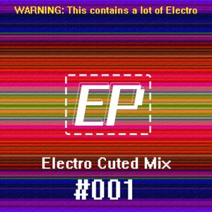 Electro Cuted Mix #001 - Full Of Electro