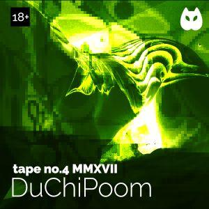 DuChiPoom Tape no.4 MMXVII