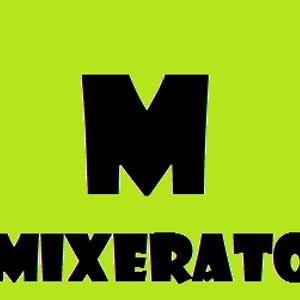 Mixerato #002 Progressive Electro House Mix