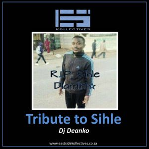 Tribute to Sihle (Dj Deanko Mix)