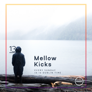 Mellow Kicks #13