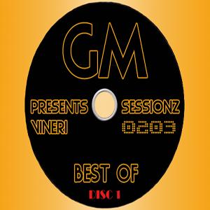 Gabriel M - 0203 - Vineri @ Sessionz [BEST OF - Disc 1]