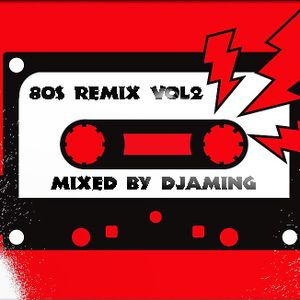 80s Remix - Volume 2 (2017 Mixed by Djaming)