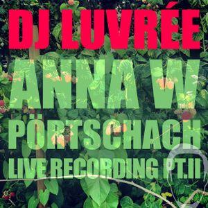 Dj LUvrée @ Anna W Pörtschach (Carinthia) // live recording pt. II