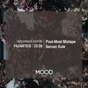 Sercan Kule | Post-Most Mixtape (01.02.2016)