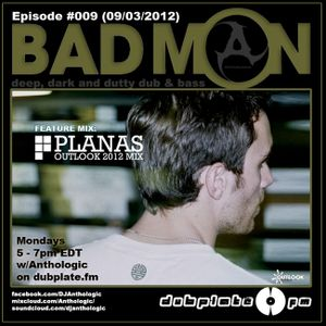 DubplateFM BadMON Episode #009 (09/03/2012) Feat Mix: Planas