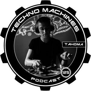 Tahoma - Techno Machines Podcast #125