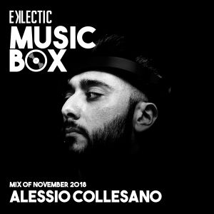 EKLECTIC MusicBox - November 2018 - Mix By Alessio Collesano