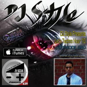 DJ Style Presents Let's Techno Hour 10 Ep 060
