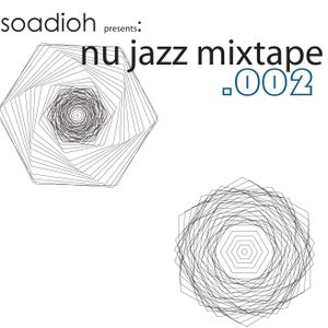 Soadioh presents: Nu Jazz Mixtape .002