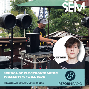 Reform Radio: School of Electronic Music Presents Featuring JakVincent and DJ Dee Bee August 1st 18