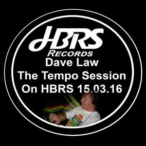 The Tempo Sessions Presented By Dave Law Live On HBRS 15-03-16