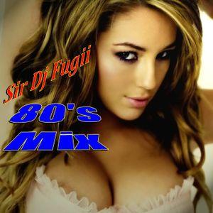 Sir Dj Fugii 80's Mix
