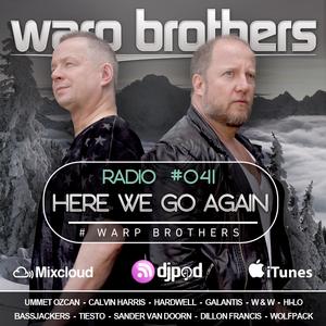 Warp Brothers - Here We Go Again Radio #041