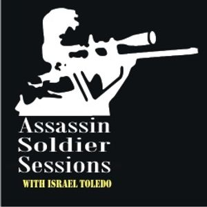 Assassin Soldier Session No. 10 hosted by Israel Toledo