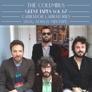 THE COLUMBUS GUEST TAPES VOL. 67 - LABRADOR LABRATORIES (A MIXED DOG)