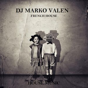 DJ MARKO VALEN - HOUSE MUSIC - FRENCH HOUSE - BACK TO BACK RADIO