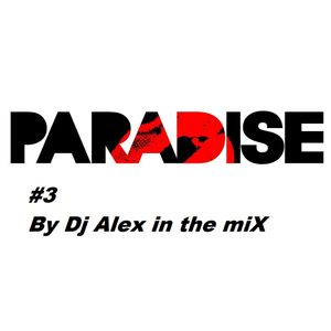 paradise 3 By Dj Alex in the miX