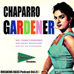 BREAKING BASS podcast Vol.XIX: CHAPARRO FLOW aka THE GARDENER