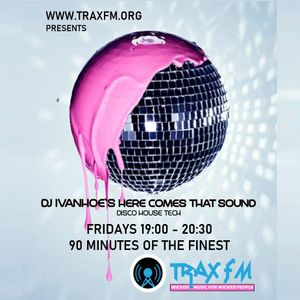 DJ Ivanhoe & The Here Comes That Sound Show Replay On www.traxfm.org - 7th May 2021