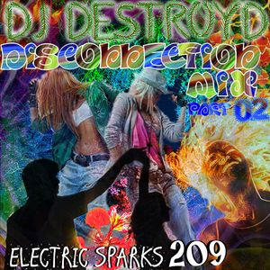 Electric Sparks 209 Mixed By DJ DestroyD (Disconnection Mix Part 02)