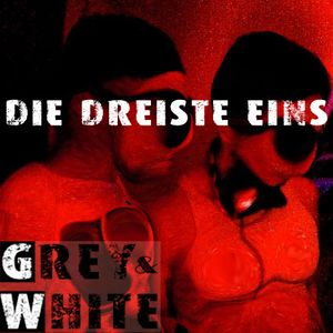 Grey & White - Die Dreiste Eins (DJ-Set)