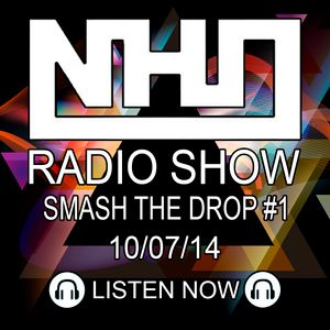 N.H.O - Smash The Drop #1 - 10-07-14 - Radio Show