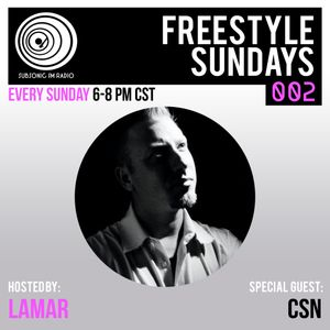 Subsonic FM - Freestyle Sundays 002 (Special Guest: CSN)