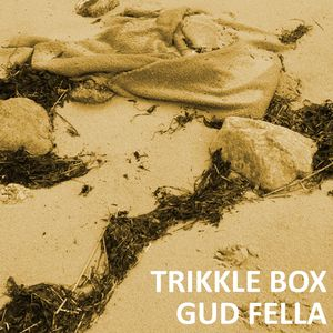 Trikkle Box - Gud Fella