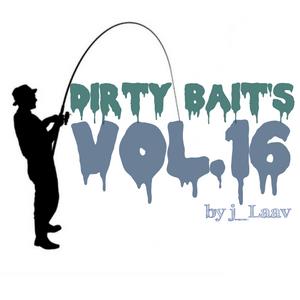 Dirty B Radio presents...Dirty Bait's Vol.16 by j_Laav