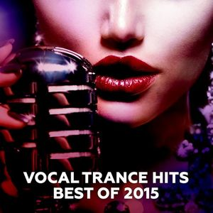 VOCAL TRANCE HITS - BEST OF 2015 (Uplifting Mix) by Whitelight DJProducer (11.11.2015)