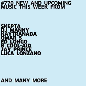 #770 NEW SKEPTA | DJ MANNY | KAYTRANADA | OMAR S | ED LONGO | B.COOL-AID | JAY PRINCE | LUCA LONZANO